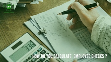 How do you calculate employee checks?